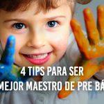 Consejos para maestros de Pre Básica