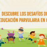 La Calidad Educativa Chilena en Educación Parvularia