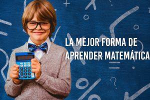 la-mejor-forma-de-aprender-matematicas
