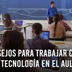Nuevas Tecnologías en la Educación: Como implementarlas